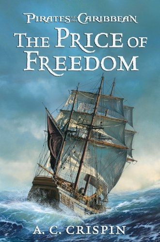 The Price of Freedom (Pirates of the Caribbean): A.C. Crispin: 9781423107040: Amazon.com: Books