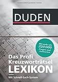 Duden - Das Profi-Kreuzworträtsel-Lexikon mit Schnell-Such-System: Mehr als 320 000 Fragen und Antworten