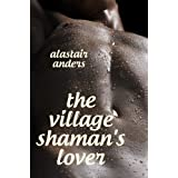 The Village Shaman's Loverby Alastair Anders