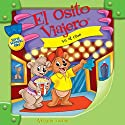 El Osito Viajero va al cine [Traveling Bear Goes to the Movies (Texto Completo)] Audiobook by Christian Joseph Hainsworth Narrated by  Judy O Productions