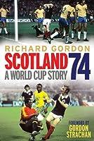 Scotland '74: A World Cup Story