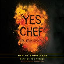 Yes, Chef: A Memoir (       UNABRIDGED) by Marcus Samuelsson Narrated by Marcus Samuelsson
