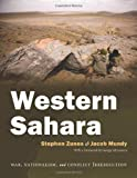 Western Sahara: War, Nationalism, and Conflict Irresolution (Syracuse Studies on Peace and Conflict Resolution)