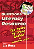 Elizabeth Ross-Elsden The Story of Tracy Beaker: Literacy Resource Pack (Questions)