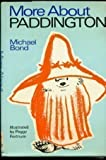 More About Paddington (0001821024) by Michael Bond