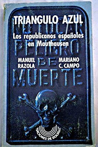 Triángulo Azul: Los Republicanos Españoles En Mauthausen