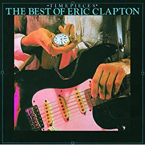 Eric Clapton -  Timepieces: The Best of Eric Clapton