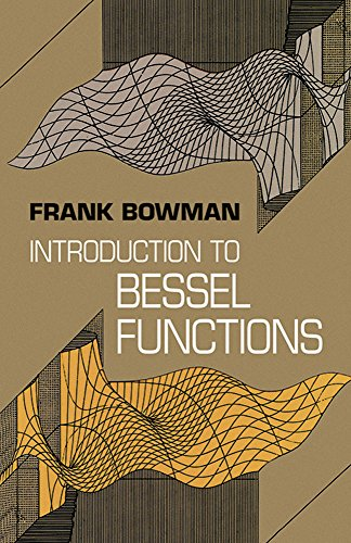 Introduction to Bessel Functions (Dover Books on Mathematics), by Frank Bowman