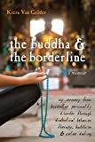 The Buddha & The Borderline: My Recovery from Borderline Personality Disorder Through Dialectical Behavior Therapy, Buddhism, & Online Dating