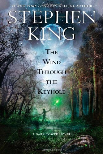The Wind Through the Keyhole: A Dark Tower Novel (Dark Tower Novels)
