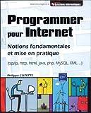 echange, troc Philippe Cozette - Programmer pour Internet : Notions fondamentales et mise en pratique (tcp/ip, http, html, java, php, MySQL, XML...)