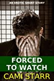 Forced to Watch