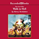 Walk in Hell: The Great War, Book 2 (       UNABRIDGED) by Harry Turtledove Narrated by George Guidall