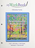 img - for MyWorkBook for Developmental Mathematics Plus NEW MyMathLab with Pearson eText -- Access Card Package, Developmental Mathematics: Basic Mathematics and Algebra (3rd Edition) book / textbook / text book