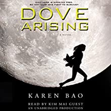 Dove Arising (       UNABRIDGED) by Karen Bao Narrated by Kim Mai Guest