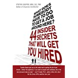 What Does Somebody Have to Do to Get A Job Around Here?: 44 Insider Secrets That Will Get You Hired ~ Cynthia Shapiro