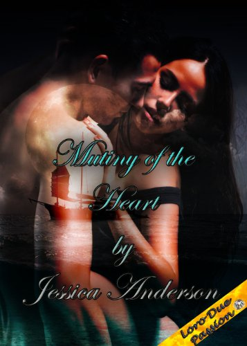 Mutiny of the Heart (Stealing a Pirate&#039;s Heart (Book Two))