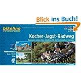 bikeline Radtourenbuch: Kocher-Jagst-Radweg: Radwandern zwischen Aalen, Schwäbisch Hall, Neckar und Crailsheim...