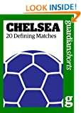 Chelsea: 20 Defining Matches (Guardian Shorts)