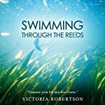 Swimming Through the Reeds | Victoria Robertson