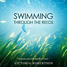 Swimming Through the Reeds (       UNABRIDGED) by Victoria Robertson Narrated by John Paul Nicholas