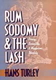 Rum, Sodomy and the Lash: Piracy, Sexuality, and Masculine Identity (0814782248) by Turley, Hans