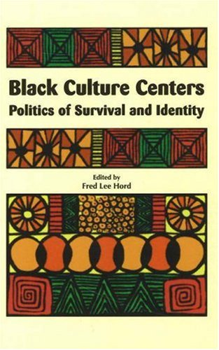 Black Culture Centers: Politics of Survival and Identity (English and English Edition)