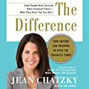 The Difference: How Anyone Can Prosper in Even the Toughest Times (       UNABRIDGED) by Jean Chatzky Narrated by Susan Denaker