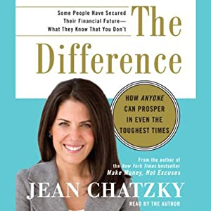 The Difference: How Anyone Can Prosper in Even the Toughest Times | [Jean Chatzky]