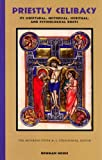 img - for Priestly Celibacy: Its Scriptural, Historical, Spiritual, and Psychological Roots book / textbook / text book
