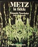 Metz la fidele (French Edition) (2207228436) by Nourissier, Francois