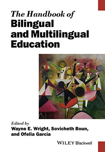 The Handbook of Bilingual and Multilingual Education (Blackwell Handbooks in Linguistics)