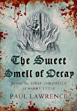 Paul Lawrence Sweet Smell of Decay, The (Harry Lytle Chronicles)