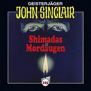 Shimadas Mordaugen (John Sinclair 105) Hörspiel