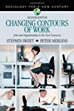 Changing Contours of Work: Jobs and Opportunities in the New Economy (Sociology for a New Century Series)