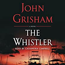 The Whistler | Livre audio Auteur(s) : John Grisham Narrateur(s) : Cassandra Campbell
