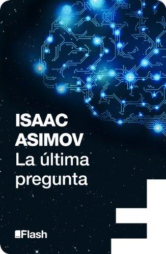 Portada del libro La última pregunta de Isaac Asimov