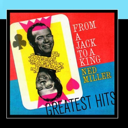 Ned Miller - From A Jack To A King - Greatest Hits - Zortam Music