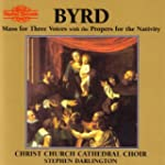 Byrd: Mass for Three Voices with the...