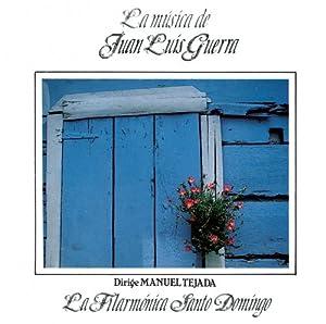 La Musica De Juan Luis Guerra