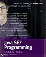 Java SE 7 Programming Essentials Front Cover