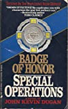 Special Operations: Badge of Honor 02, BY JOHN KEVIN DUGAN