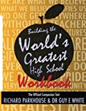 img - for Building the World's Greatest High School Workbook: The Official Companion Text book / textbook / text book