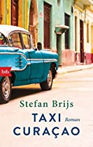 TAXI CURAÇAO: ROMAN (GERMAN EDITION)