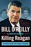 Killing Reagan: The Violent Assault That Changed a Presidency (print edition)