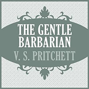 The Gentle Barbarian | [V. S. Pritchett]