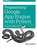 img - for Programming Google App Engine with Python: Build and Run Scalable Python Apps on Google's Infrastructure book / textbook / text book