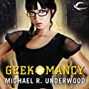 Geekomancy Audiobook by Michael R. Underwood Narrated by Julia Farhat