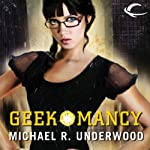 Geekomancy | Michael R. Underwood