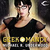 Geekomancy | [Michael R. Underwood]